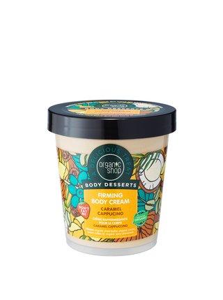 Organic Shop Body Desserts Zpevňující tělový krém Karamelové cappucino 450 ml