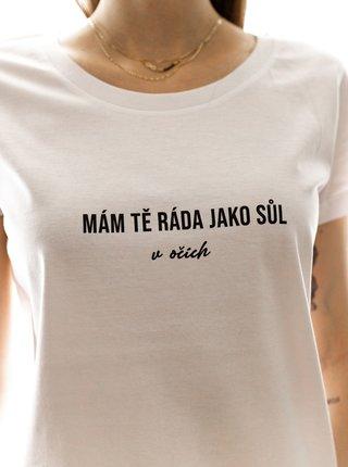 Bílé dámské tričko ZOOT Original Mám tě ráda jako sůl