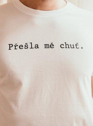 Biele pánske tričko ZOOT Original Přešla mě chuť