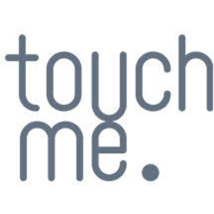 touch me.